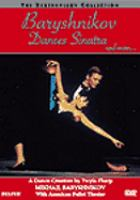Baryshnikov dances Sinatra, and more [videorecording]