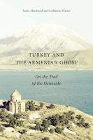 Turkey and the Armenian ghost : on the trail of the genocide cover image