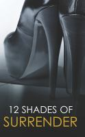 12 Shades of Surrender