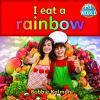 I Eat A Rainbow