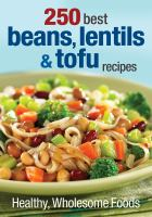 250 Best Beans, Lentils & Tofu Recipes