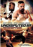 Undisputed III. Redemption [videorecording]