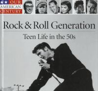 Rock & roll generation : teen life in the 50s