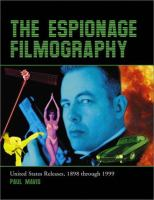 The espionage filmography : United States releases, 1898 through 1999