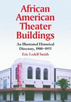 African American theater buildings : an illustrated historical directory, 1900-1955