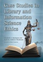 Case Studies in Library and Information Science Ethics catalog