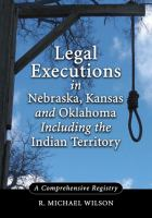 Legal Executions in Nebraska, Kansas and Oklahoma Including the Indian Territory