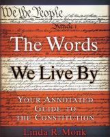 The words we live by : your annotated guide to the constitution