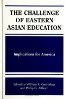 The challenge of Eastern Asian education [electronic resource] : implications for America