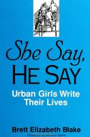She say, he say [electronic resource] : urban girls write their lives