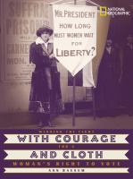 With courage and cloth : winning the fight for a woman's right to vote / Ann Bausum.