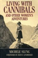 Book cover for Living With Cannibals and Other Women's Adventures