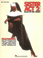 Sister act 2 : back in the habit : piano, vocal, guitar.
