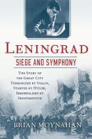 Leningrad : siege and symphony