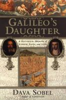 Galileo's daughter : a historical memoir of science, faith, and love