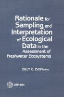 Rationale for sampling and interpretation of ecological data in the assessment of freshwater ecosystems [electronic resource] : a symposium sponsored by ASTM Committee D-19 on             Water, Philadelphia, PA, 31 Oct.-1 Nov. 1983