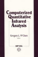 Computerized quantitative infrared analysis [electronic resource] : a symposium sponsored by ASTM Committee E-13 on Molecular Spectroscopy and Federation of Analytical Chemistry             and Spectroscopy Societies (FACSS), Philadelphia, PA, 18 Sept. 1984