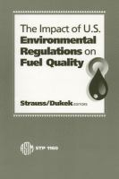 The Impact of U.S. environmental regulations on fuel quality [electronic resource]