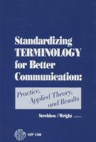 Standardizing terminology for better communication [electronic resource] : practice, applied theory, and results