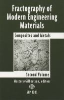 Fractography of modern engineering materials [electronic resource] : composites and metals, second volume