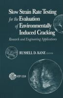 Slow strain rate testing for the evaluation of environmentally induced cracking [electronic resource] : research and engineering applications