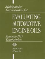 Multicylinder test sequences for evaluating automotive engine oils [electronic resource]