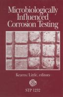 Microbiologically influenced corrosion testing [electronic resource]