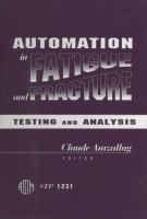 Automation in fatigue and fracture [electronic resource] : testing and analysis