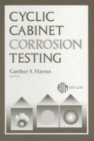 Cyclic cabinet corrosion testing [electronic resource]