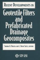 Recent developments in geotextile filters and prefabricated drainage geocomposites [electronic resource]