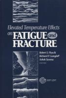 Elevated temperature effects on fatigue and fracture [electronic resource]