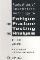 Applications of automation technology to fatigue and fracture testing and analysis [electronic resource] : third volume