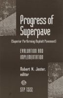 Progress of superpave (superior performing asphalt pavement) [electronic resource] : evaluation and implementation