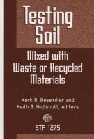 Testing soil mixed with waste or recycled materials [electronic resource]