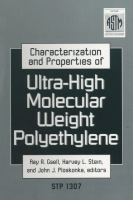 Characterization and properties of ultra-high molecular weight polyethylene [electronic resource]