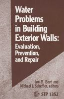 Water problems in building exterior walls [electronic resource] : evaluation, prevention, and repair