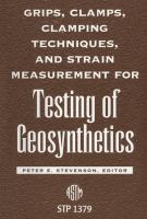 Grips, clamps, clamping techniques, and strain measurement for testing of geosynthetics [electronic resource]