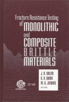 Fracture resistance testing of monolithic and composite brittle materials [electronic resource]