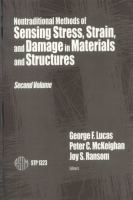 Nontraditional methods of sensing stress, strain, and damage in materials and structures. Second volume [electronic resource]