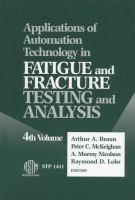 Applications of automation technology in fatigue and fracture testing and analysis [electronic resource] : fourth volume