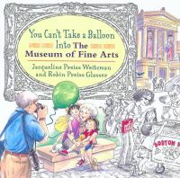 You Can't Take A Balloon Into the Museum of Fine Arts