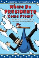 Michael Townsend's Where Do Presidents Come From?
