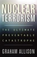 Cover of the book Nuclear terrorism : the ultimate preventable catastrophe