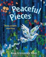 Peaceful pieces : poems and quilts about peace
