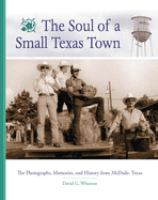 The soul of a small Texas town [electronic resource] : photographs, memories, and history from McDade