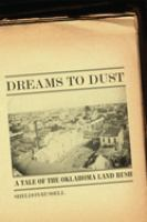 Dreams to dust : a tale of the Oklahoma Land Rush