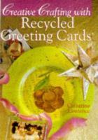 Creative Crafting With Recycled Greeting Cards