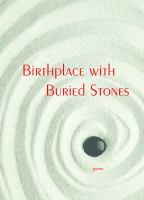 Birthplace with buried stones : poems