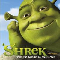 Shrek : from the swamp to the screen