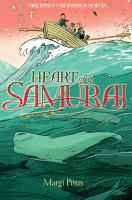 Cover of the book Heart of a samurai : based on the true story of Manjiro Nakahama